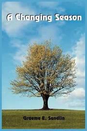 A Changing Season by Graeme , E. Sandlin image