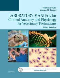 Laboratory Manual for Clinical Anatomy and Physiology for Veterinary Technicians by Thomas P Colville