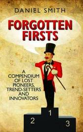 Forgotten Firsts by Dan Smith