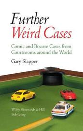 Further Weird Cases by Gary Slapper