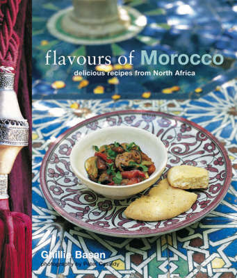 Flavour of Morocco: Delicious Recipes from North Africa by Ghillie Basan
