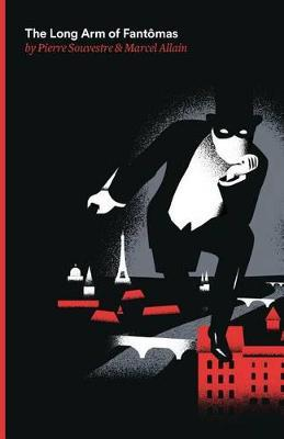 The Long Arm of Fantomas by Pierre Souvestre