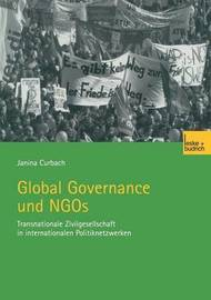 Global Governance Und Ngos by Janina Curbach