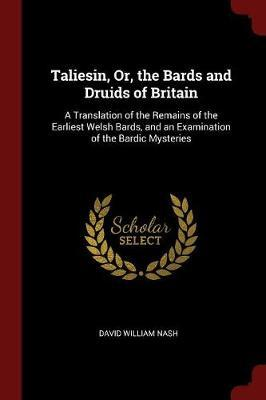 Taliesin, Or, the Bards and Druids of Britain by David William Nash image