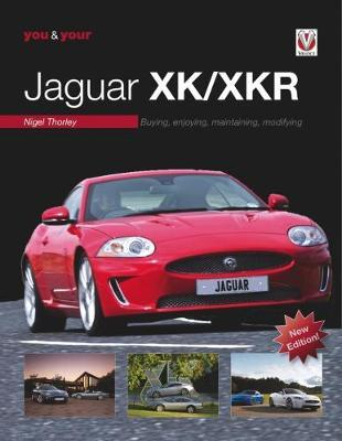 You & Your Jaguar XK/XKR by Nigel Thorley