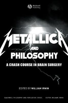 """""""Metallica"""" and Philosophy: A Crash Course in Brain Surgery image"""