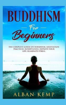Buddhism for Beginners by Alban Kemp