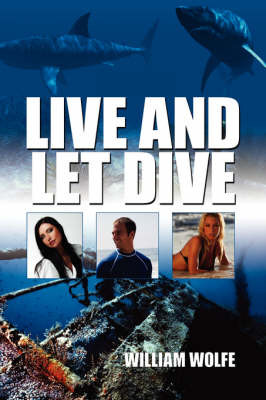 Live and Let Dive by William Wolfe image