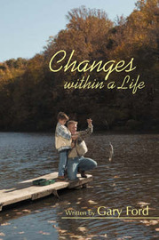 Changes Within a Life by Gary Ford