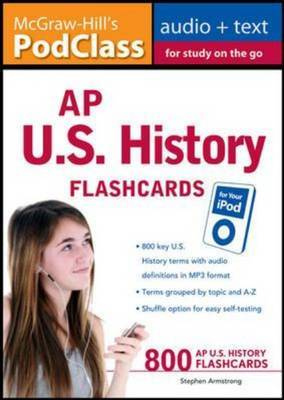McGraw-Hill's PodClass AP U.S. History Flashcards for Your IPod by Stephen Armstrong image