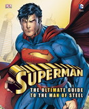 Superman The Ultimate Guide to the Man of Steel by Daniel Wallace