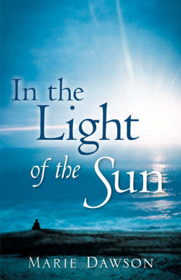 In the Light of the Sun by Marie Dawson
