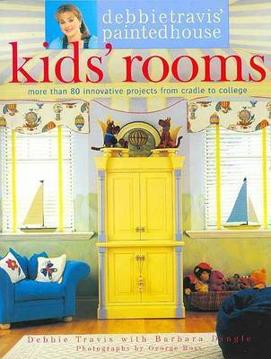 Debbie Travis' Painted House: Kids' Rooms by Debbie Travis