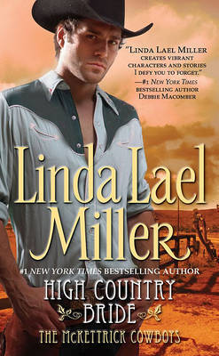 High Country Bride: First in the McKettrick Cowboys Trilogy! by Linda Lael Miller