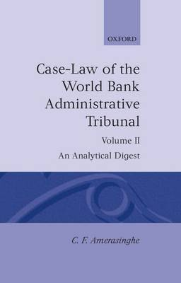 Case-Law of the World Bank Administrative Tribunal: Volume II by C F Amerasinghe image