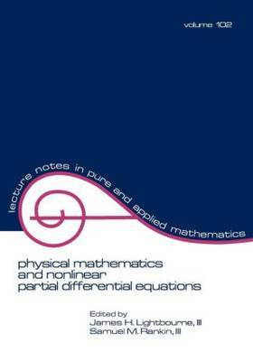 Physical Mathematics and Nonlinear Partial Differential Equations by James H. Lightbourne image