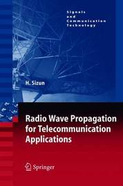 Radio Wave Propagation for Telecommunication Applications by Herve Sizun