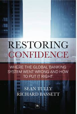 Restoring Confidence in the Financial System: See-Through-Leverage: A Powerful New Tool for Revealing and Managing Risk by Richard Bassett image