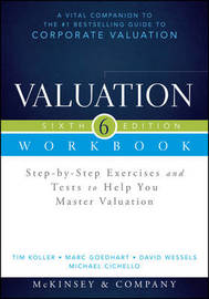 Valuation Workbook, Sixth Edition by McKinsey & Company Inc