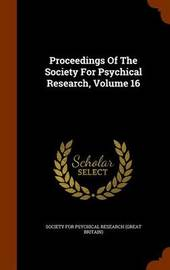 Proceedings of the Society for Psychical Research, Volume 16