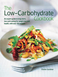 The Low-Carbohydrate Cookbook by Elaine Gardner