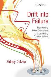 Drift into Failure by Sidney Dekker