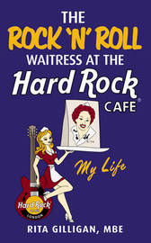 The Rock 'N' Roll Waitress at the Hard Rock Cafe by Rita Gilligan