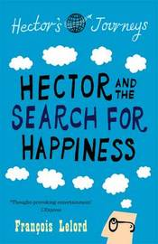 Hector & the Search for Happiness by Francois Lelord image