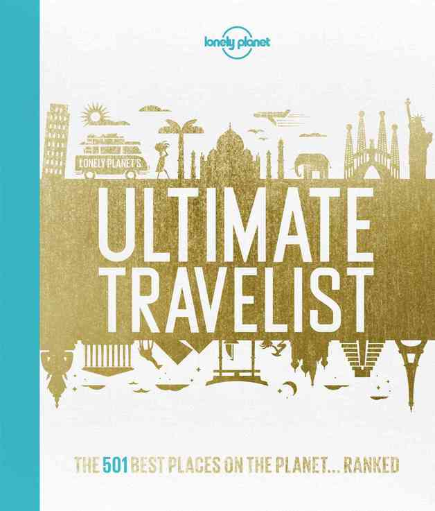 Lonely Planet's Ultimate Travelist by Lonely Planet