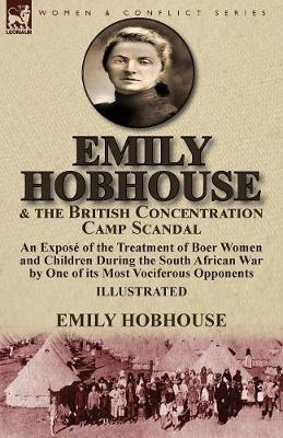 Emily Hobhouse and the British Concentration Camp Scandal by Emily Hobhouse