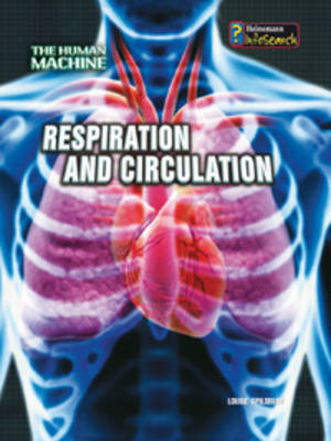 Respiration and Circulation by Louise Spilsbury
