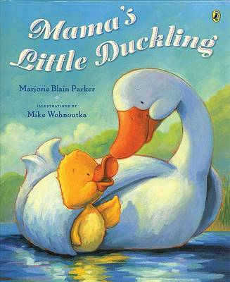 Mama's Little Duckling by Marjorie Parker