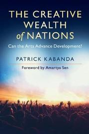 The Creative Wealth of Nations by Patrick Kabanda