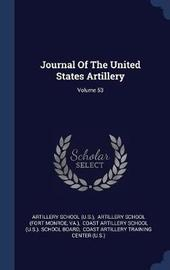 Journal of the United States Artillery; Volume 53 by Artillery School (U S ) image