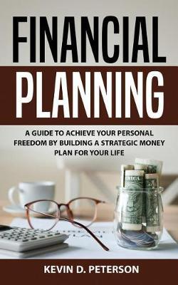 Financial Planning by Kevin D Peterson