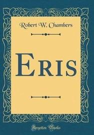 Eris (Classic Reprint) by Robert W Chambers image
