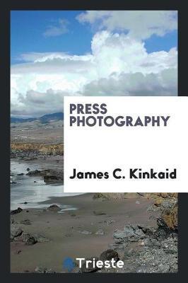 Press Photography by James C Kinkaid image