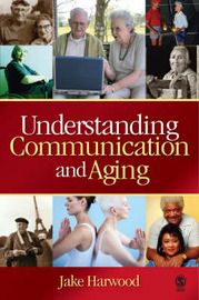 Understanding Communication and Aging by Jake Harwood image