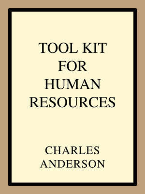 Tool Kit for Human Resources by Charles Anderson