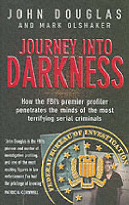 Journey Into Darkness by John Douglas