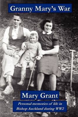 Granny Mary's War by Mary Grant, Sis