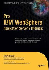 Pro (IBM) WebSphere Application Server 7 Internals by Colin Renouf image