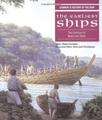 The Earliest Ships by Robert Gardiner