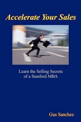 Accelerate Your Sales by Gus Sanchez