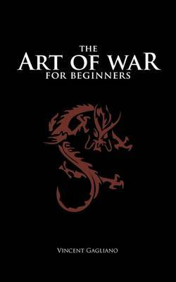 The Art of War for Beginners by Vincent Gagliano