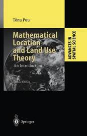 Mathematical Location and Land Use Theory by Toenu Puu