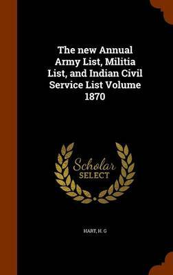 The New Annual Army List, Militia List, and Indian Civil Service List Volume 1870 by Hart H G image