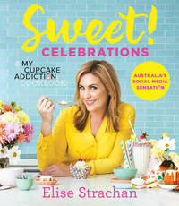 Sweet! Celebrations by Elise Strachan