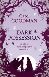 Dark Possession by Carol Goodman