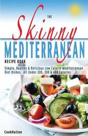 The Skinny Mediterranean Recipe Book: Healthy by Cooknation